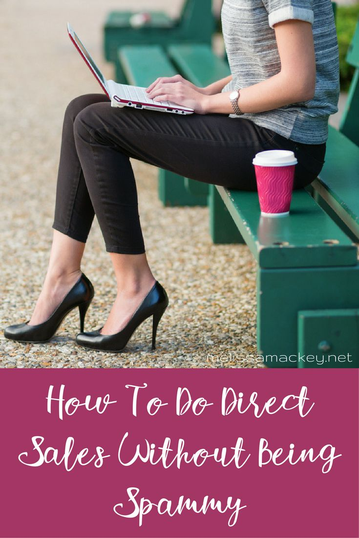 How to do direct sales and network marketing without being spammy. Direct sales or network marketing tips. www.melissaamackey.net