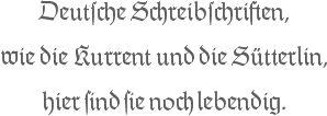 Deutsche Schreibschriften, wie die Kurrent und die Sütterlin, hier sind sie noch lebendig.