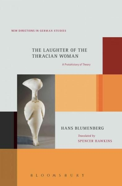 The Laughter of the Thracian Woman: A Protohistory of Theory