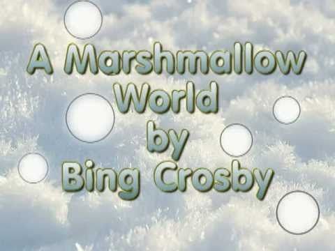 ▶ A Marshmallow World - By Bing Crosby - YouTube