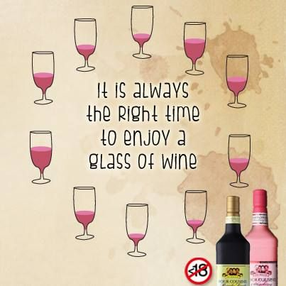 It is always the right time to enjoy a glass of good wine.