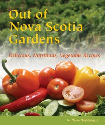 Out of Nova Scotia Gardens by Marie Nightingale, http://www.amazon.ca/dp/1551096676/ref=cm_sw_r_pi_dp_6eJEtb0CGH316