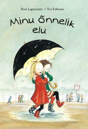 MINU ÕNNELIK ELU Autor: ROSE LAGERCRANTZ. Rootsis väga populaarsed autorid Rose Lagercrantz ja Eva Eriksson on enam-vähem ühevanused ja nad on teinud lasteraamatuid väga kaua, 30–40 aastat. Peaaegu sama kaua, kui nad on olnud täiskasvanud. Nad on sageli töötanud koos ning seeläbi on valminud paljud huvitavad lasteraamatud, mis ka tegijaid õnnelikus teevad.