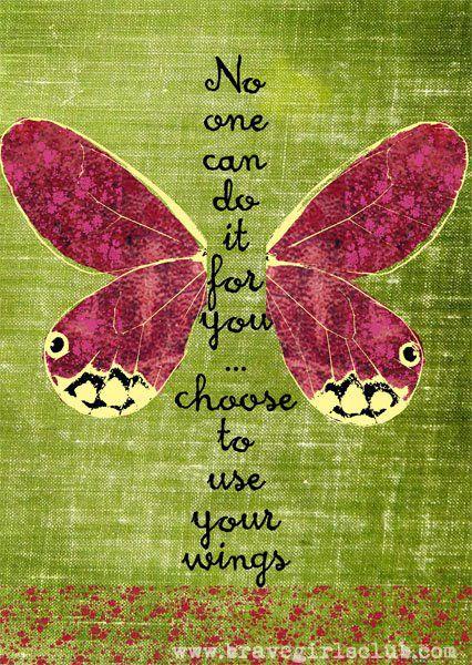 Nadie puede hacerlo por ti ... opta por utilizar tus alas.