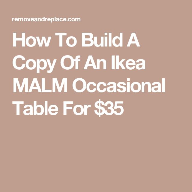 How To Build A Copy Of An Ikea MALM Occasional Table For $35