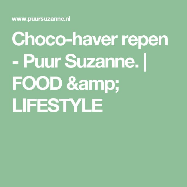 Choco-haver repen - Puur Suzanne.   FOOD & LIFESTYLE