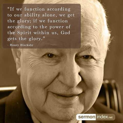 """""""If we function according to our ability alone, we get the glory; if we function according to the power of the Spirit within us, God gets the glory."""" - Henry Blackaby #ability #glory #spiritwithin"""