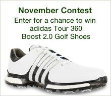 Adidas Tour 360 Boost 2.0 Golf Shoes worth $200.00 can be yours. Sweepstake is open to all members and non-members of website. Winners eligible to win only one prize!