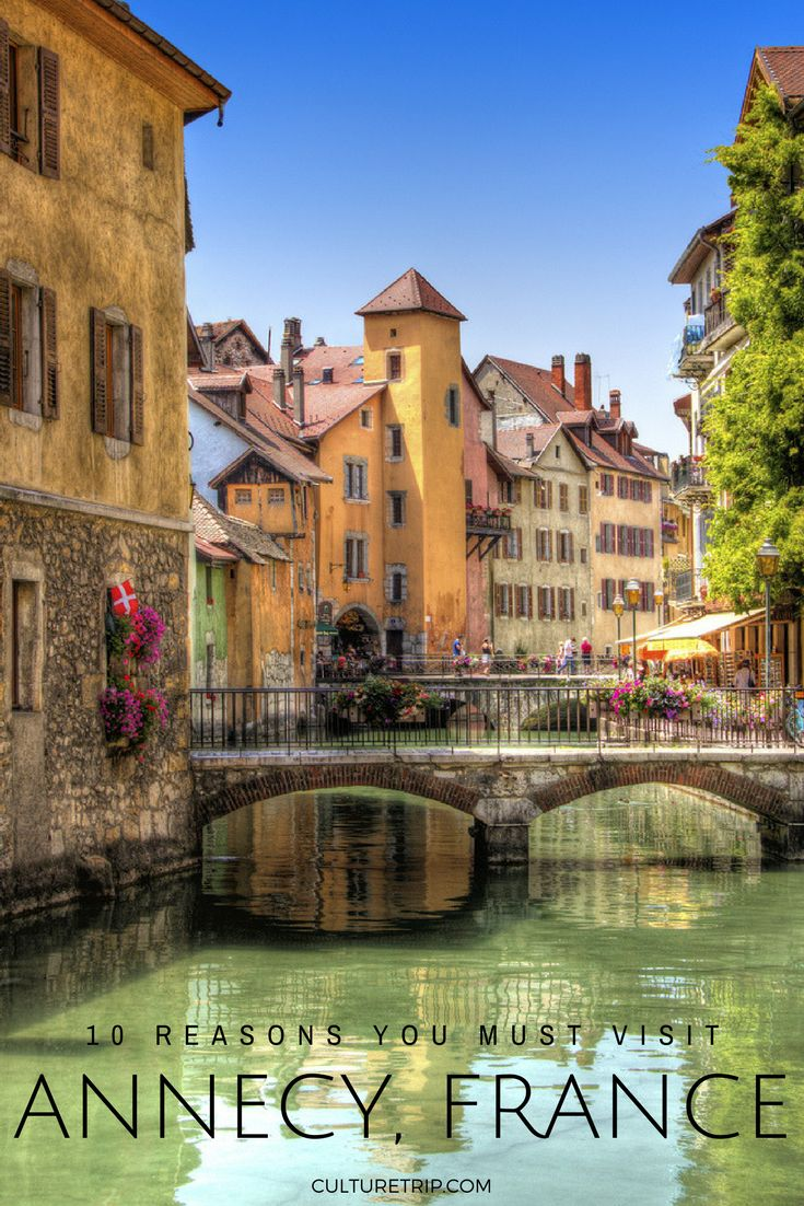 10 Reasons You Must Visit Annecy, France|Pinterest: @theculturetrip