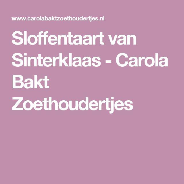 Sloffentaart van Sinterklaas - Carola Bakt Zoethoudertjes