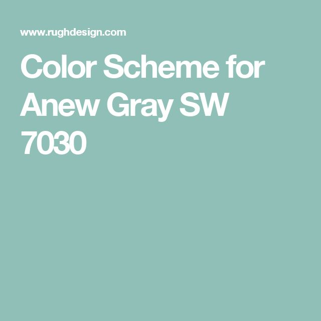 Color Scheme for Anew Gray SW 7030