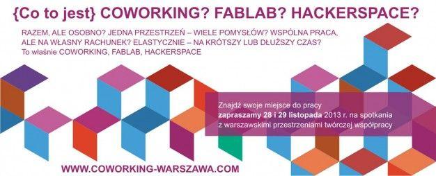COWORKING / FABLAB / HACKERSPACE // 28-29.11.2013   FUTU.PL