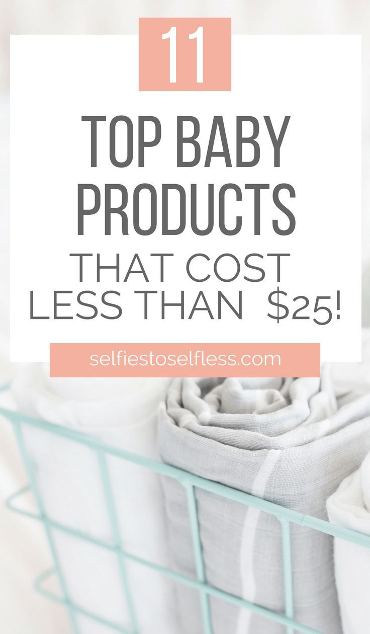 11 Affordable Baby Products That Cost Less Than $25