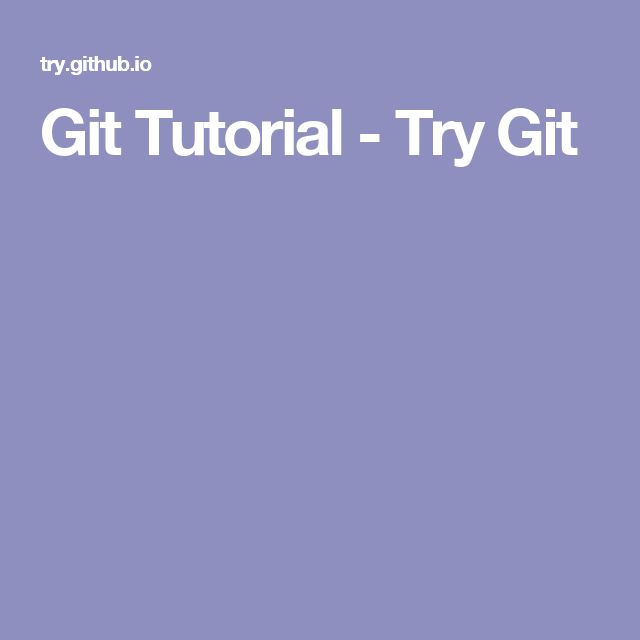 Git Tutorial - Try Git