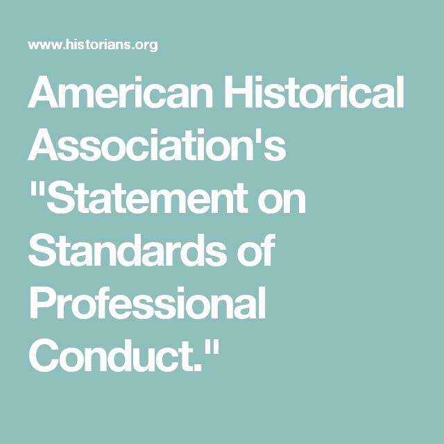 "American Historical Association's ""Statement on Standards of Professional Conduct."""
