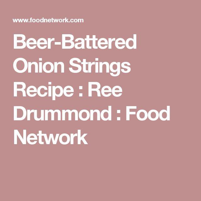 Beer-Battered Onion Strings Recipe : Ree Drummond : Food Network
