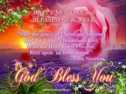 Happy Monday And Blessed New Week. God Bless You