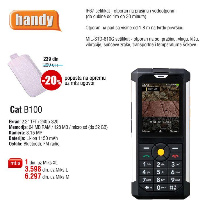 CAT B100, već za 1 din. uz Mt:s ugovor. http://www.handy.rs/sr/p/cat/b100