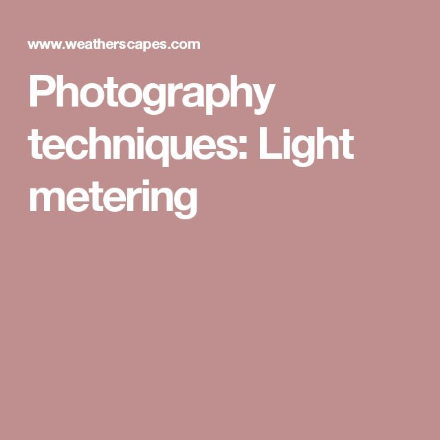 Photography techniques: Light metering