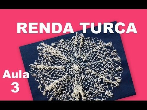 RENDA TURCA #FAZENDO RENDA PASSO A PASSO - AULA 3 - YouTube