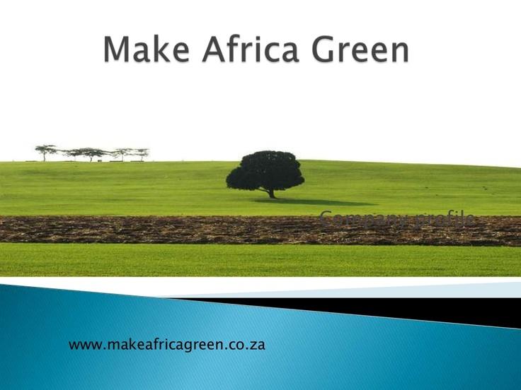 make-africa-green by MirriamTshepo via Slideshare
