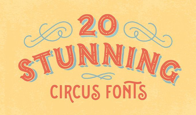 20 Stunning Circus Fonts To Design Labels Signs And Cards Circus Font Circus Design Circus Poster