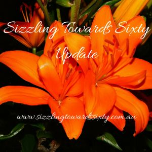 Sizzling Towards Sixty Update #14 Hello Sizzlers!Welcome to another edition of 'The Sizzling Towards Sixty Update'. A warm welcome to all the New Sizzlers