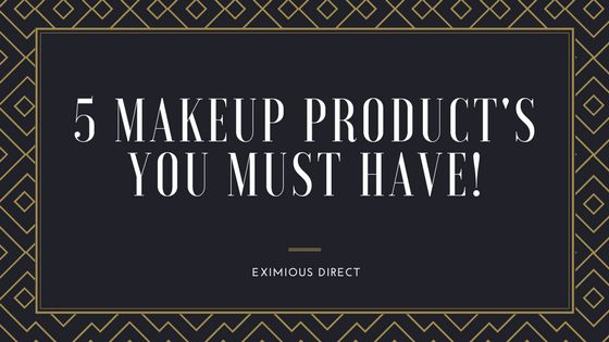 5 Must have products listed with Eximious Direct. Free International Shipping and Discount Code for purchase. Inclusive or oral, makeup, beauty and cosmetics products.