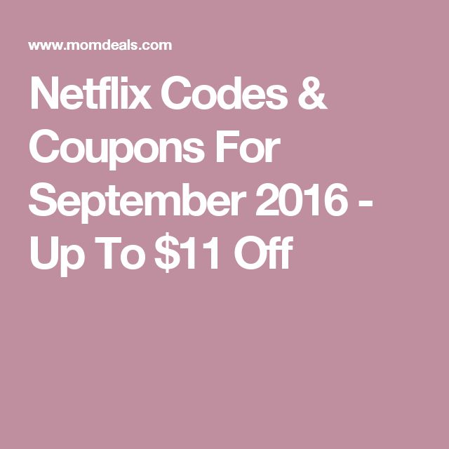 Netflix Codes & Coupons For September 2016 - Up To $11 Off