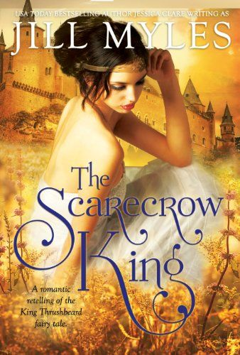 Amazon.com: The Scarecrow King: A Romantic Retelling of the King Thrushbeard Fairy Tale eBook: Jill Myles: Kindle Store