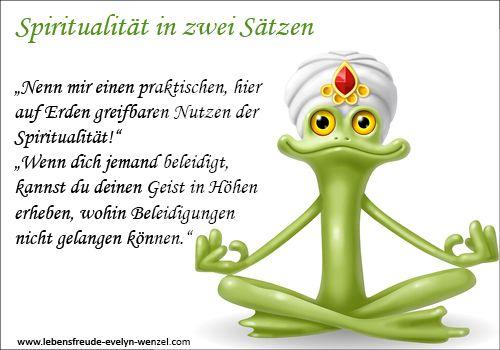 Spiritualität in zwei Sätzen http://www.lebensfreude-evelyn-wenzel.com