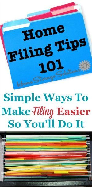 Home Filing Tips 101: Simple Ways To Make Filing Easier So Youu0027ll Do It