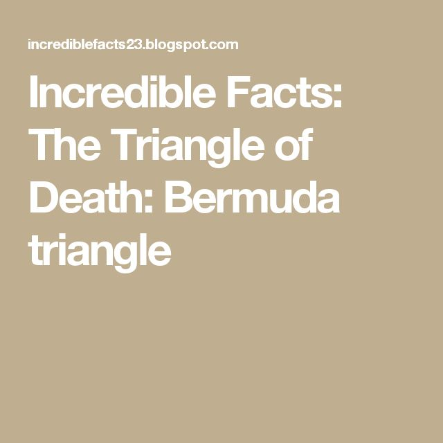 Incredible Facts: The Triangle of Death: Bermuda triangle