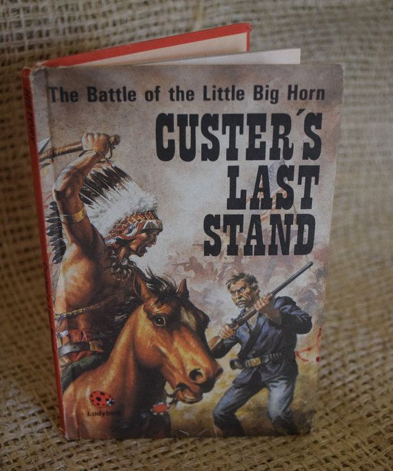 The Battle of Little Big Horn. Custer's Last Stand. by BookBugs