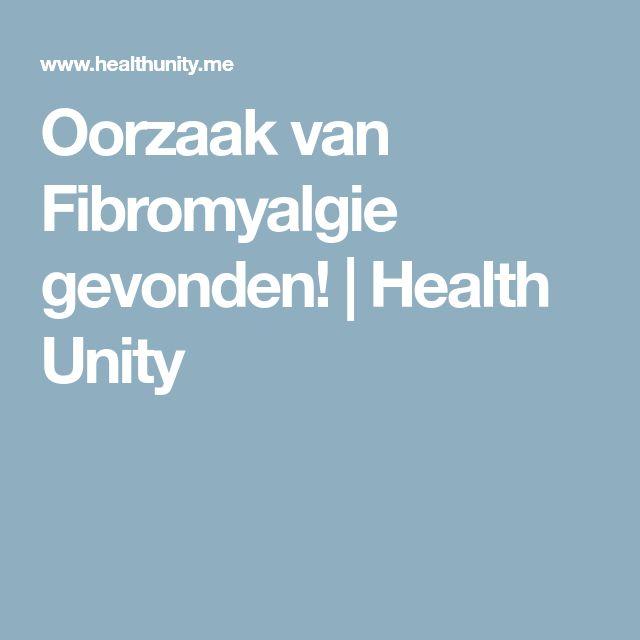 Oorzaak van Fibromyalgie gevonden!   Health Unity