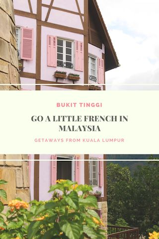 Bukit Tinggi is not the best place I have been to but it makes a decent side-trip along with Genting Highlands. Where else will you find Colmar outside France?