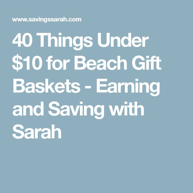 40 Things Under $10 for Beach Gift Baskets - Earning and Saving with Sarah