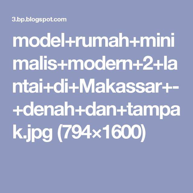 model+rumah+minimalis+modern+2+lantai+di+Makassar+-+denah+dan+tampak.jpg (794×1600)