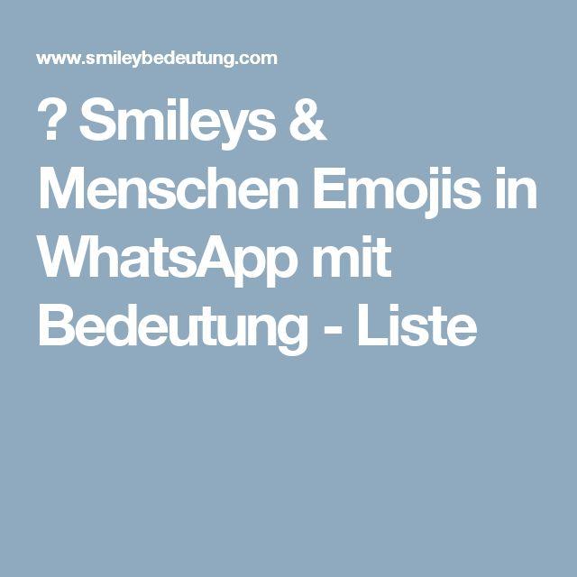 😊 Smileys & Menschen Emojis in WhatsApp mit Bedeutung - Liste