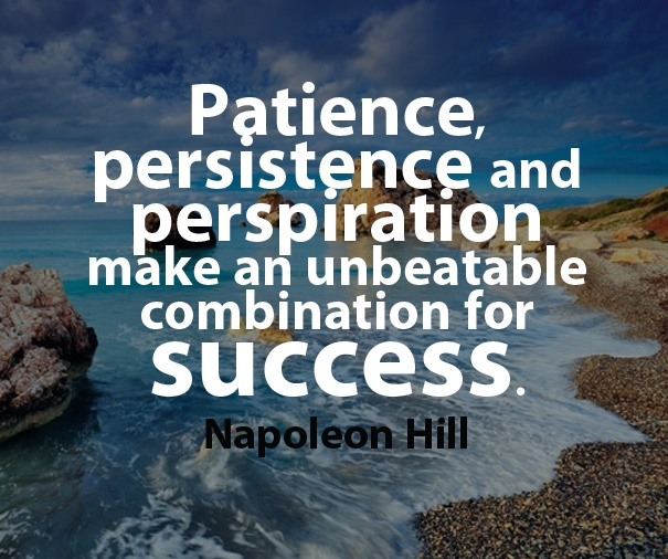 Persistence Motivational Quotes: Patience, Persistence And Perspiration Make An Unbeatable