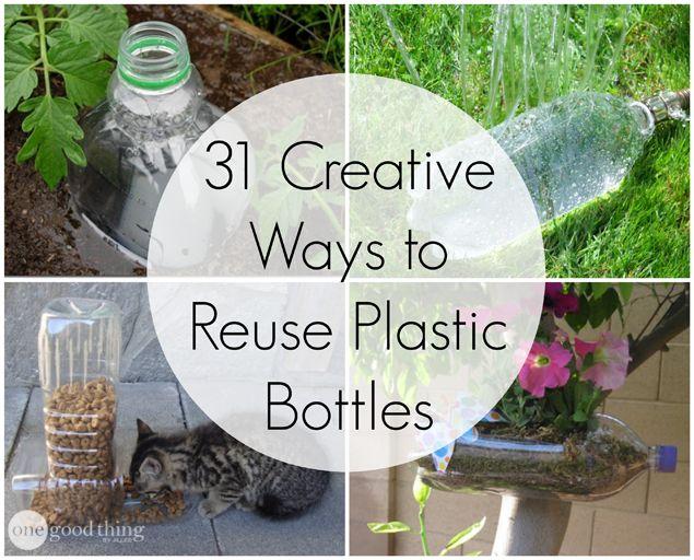 31 Creative  Ways to  Reuse Plastic Bottles