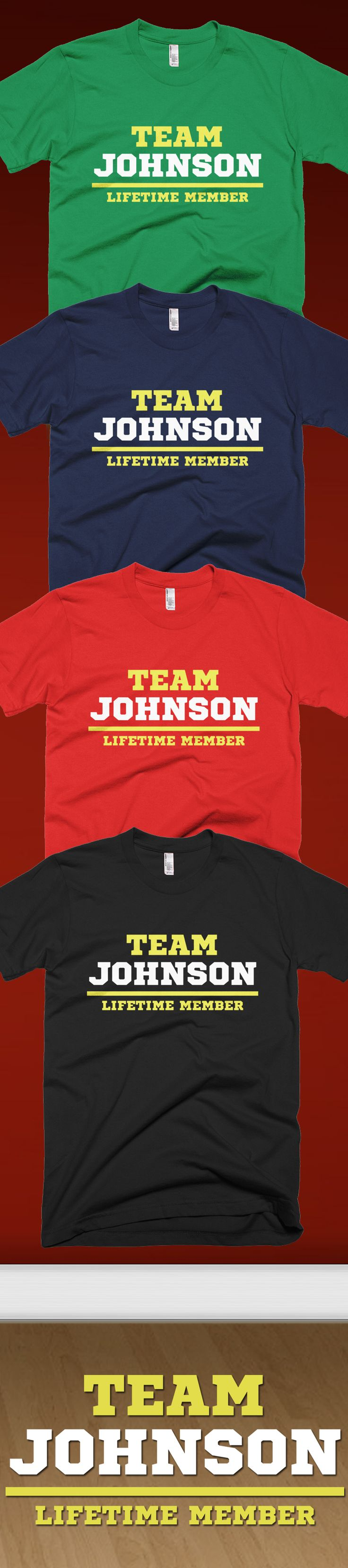 Is your Family name is Johnson?! Check out this awesome Team Johnson, Life Time Member t-shirt you will not find anywhere else. Not sold in stores and only 2 days left for free shipping! Grab yours or gift it to a friend, you will both love it 😘