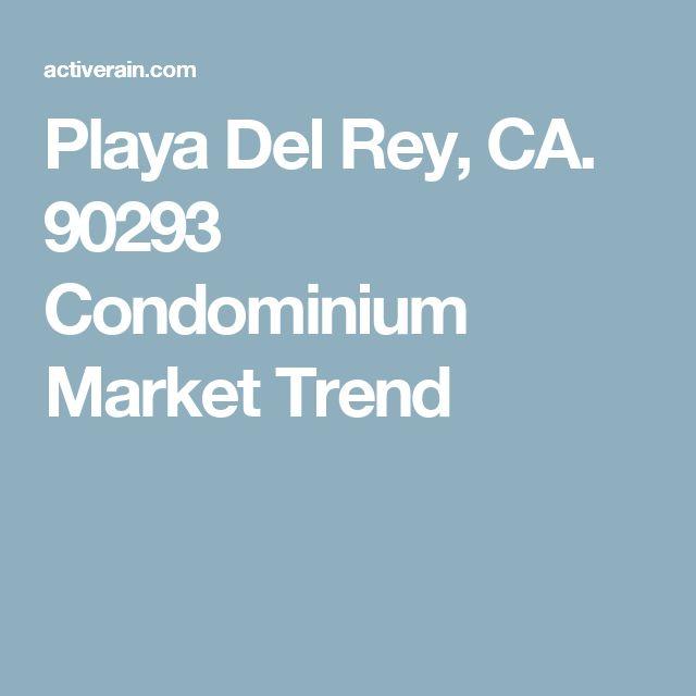 Playa Del Rey, CA. 90293 Condominium Market Trend