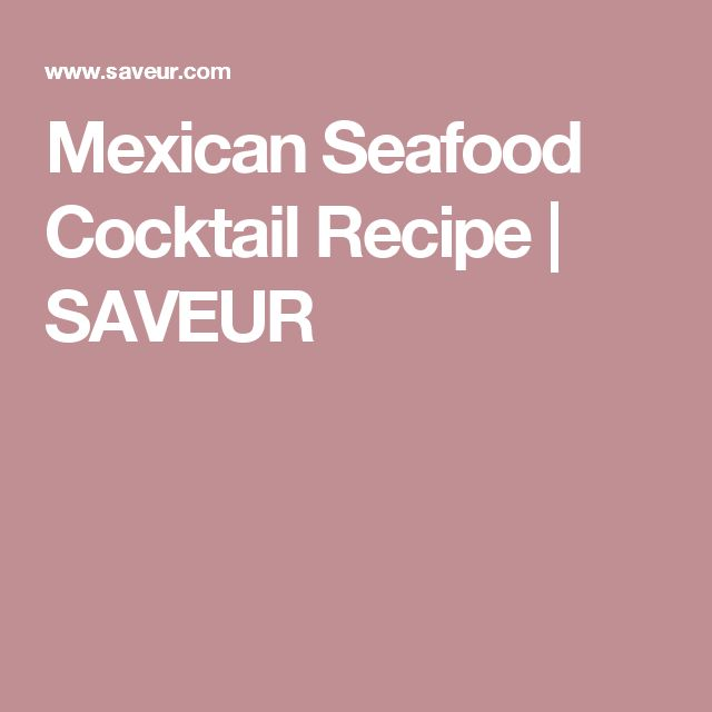 Mexican Seafood Cocktail Recipe | SAVEUR