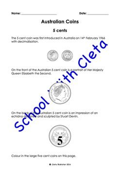 If you like this item, please take the time to rate it. These pages are designed for a wide range of ages.  Kids can colour in the coins and older kids can learn a little bit about what is on the coins as well as the introduction of them into Australia.This set of worksheets have both small and large images and are designed for young children to gain a basic familiarity about these coins.These money worksheets have a page dedicated to each of the following:5c, 10c, 20c, 50c, $1 and…