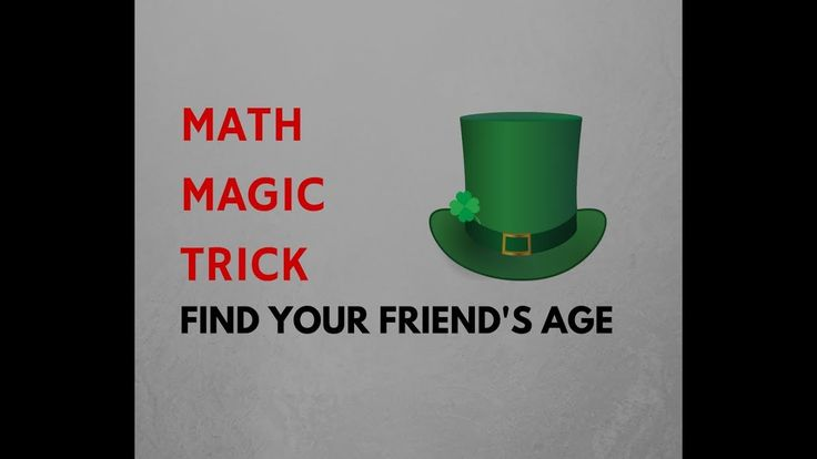 math magic trick - find your friend's age Math Puzzles,Brain teasers, Riddles, Quiz, IQ Test, Math Games online, Cool math games, puzzles,SSC, CGL, CHSL, IAS, TNPSC, CAT, CMAT, GRE, GMAT, Bank PO , UPPSC, MPPSC, competitive exam, aptitude tests,riddle, math, puzzle, mathematics, brain teaser, math puzzle, maths, problem solving, can you solve this math riddle, logic