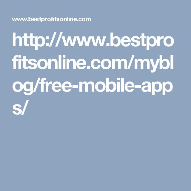 http://www.bestprofitsonline.com/myblog/free-mobile-apps/
