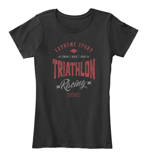 Extreme Sport Swim Bike Run Triathlon Racing Dture Black T-Shirt Front