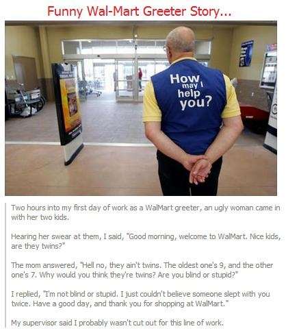 A funny story about what a Wal-Mart Greeter said on his first day at work…