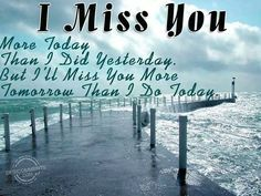 I just miss you all the time!